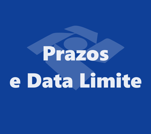Prazos e Data Limite do Imposto de Renda 2018