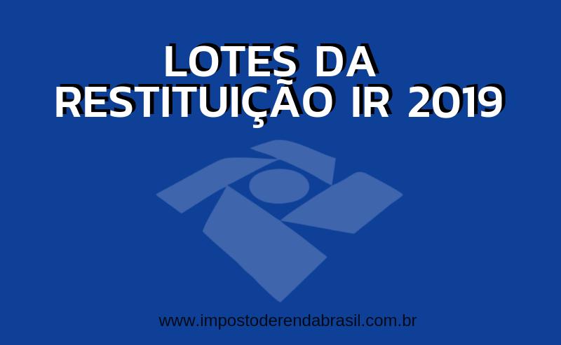 Lotes da Restituição Imposto de Renda 2019