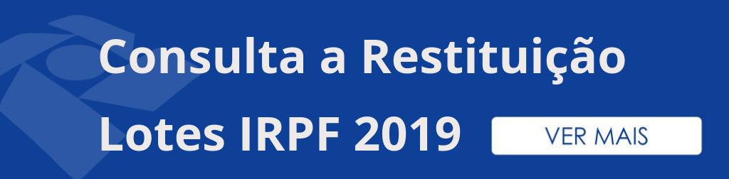 Restituição do Imposto de Renda 2019